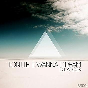 Tonite I Wanna Dream