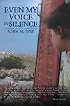 "Even My Voice Is Silence: A Palestinian-American Woman's Journey ""Back Home"""
