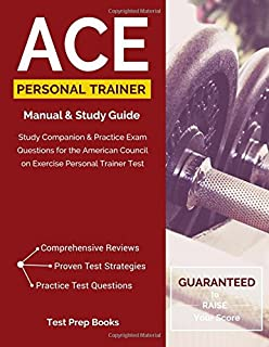 ACE Personal Trainer Study Guide: Study Companion & Practice Test Questions for the American Council on Exercise Personal Trainer Certification Exam: (Test Prep Books)
