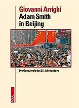 Adam Smith in Beijing: Die Genealogie des 21. Jahrhunderts