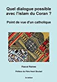 Quel dialogue possible avec l'islam du Coran ? Point de vue d'un catholique