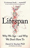 Lifespan: Why We Age - and Why We Don't Have to