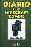 Diario di un Minecraft Zombie. Una sfida da paura (Vol. 1)