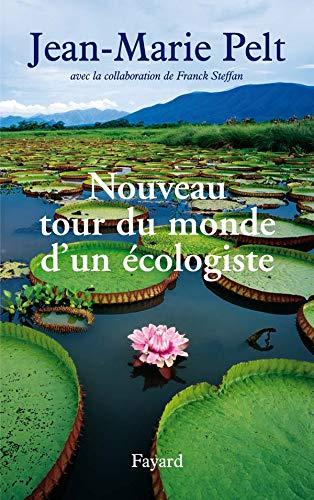 NOUVEAU TOUR DU MONDE D'UN ECOLOGISTE