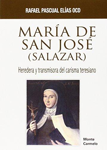 María de San José (Salazar): Heredera y transmisora del carisma teresiano