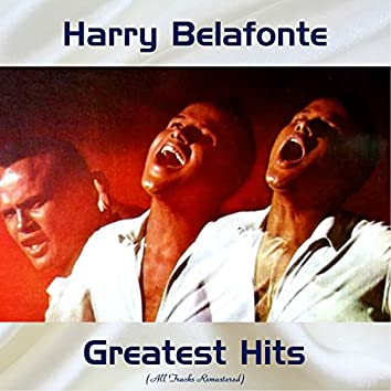 Harry Belafonte Greatest Hits (All Tracks Remastered)