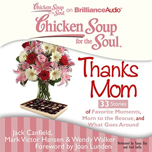 Chicken Soup for the Soul: Thanks Mom - 33 Stories of Favorite Moments, Mom to the Rescue, and What Goes Around audiobook cover art