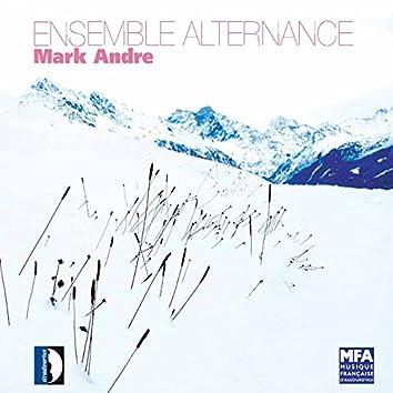 Ensemble Alternance Plays Mark Andre