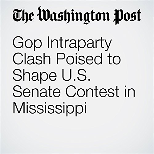 Gop Intraparty Clash Poised to Shape U.S. Senate Contest in Mississippi copertina