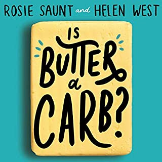 Is Butter a Carb?     Unpicking Fact from Fiction in the World of Nutrition              By:                                                                                                                                 Rosie Saunt,                                                                                        Helen West                               Narrated by:                                                                                                                                 Olivia Dowd,                                                                                        Rosie Saunt                      Length: 7 hrs and 26 mins     4 ratings     Overall 5.0