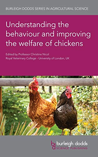 Understanding the behaviour and improving the welfare of chickens (Burleigh Dodds Series in Agricultural Science, 91)