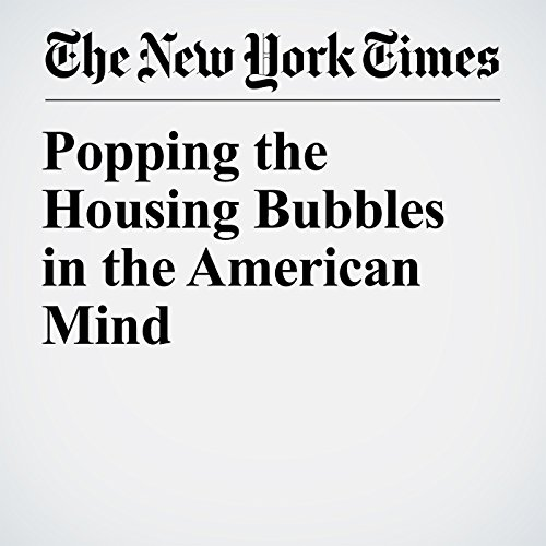 Popping the Housing Bubbles in the American Mind copertina