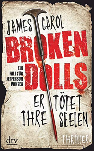 Broken Dolls - Er tötet ihre Seelen: Thriller (Jefferson Winter 1)