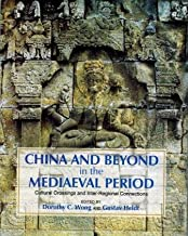 China and Beyond in the Mediaeval Period: Cultural Crossing and Inter-Regional Connections