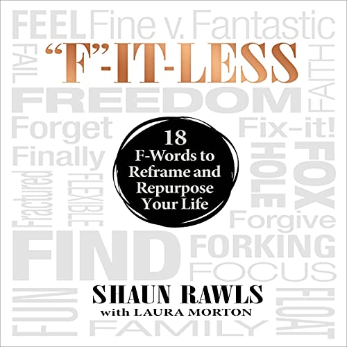 """Download """"F""""-It-Less: 18 F-Words to Reframe and Repurpose Your Life audio book"""