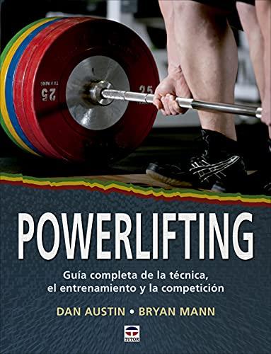 POWERLIFTING: Guía completa de la técnica, el entrenamiento y la competición