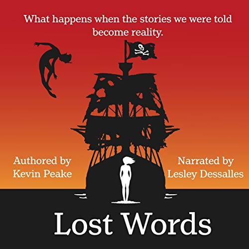 Lost Words                   By:                                                                                                                                 Kevin Peake                               Narrated by:                                                                                                                                 Lesley Dessalles                      Length: 3 hrs and 43 mins     Not rated yet     Overall 0.0