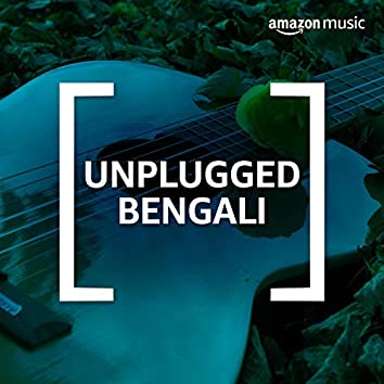 Unplugged Bengali