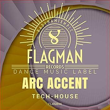 Arc Accent Tech House