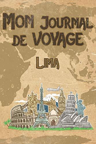 Mon Journal de Voyage Lima: 6x9 Carnet de voyage I Journal d