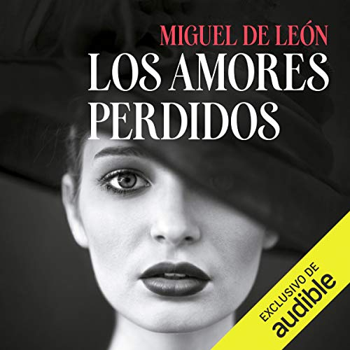 Los amores perdidos [The Lost Loves]                   De :                                                                                                                                 Miguel de León                               Lu par :                                                                                                                                 Mercè Montalà                      Durée : 19 h et 29 min     Pas de notations     Global 0,0