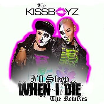 I'll Sleep When I Die (The Remixes)