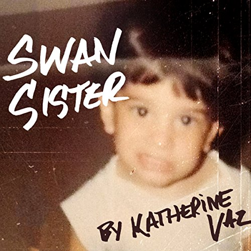 Swan Sister                   By:                                                                                                                                 Katherine Vaz                               Narrated by:                                                                                                                                 Amy Tallmadge                      Length: 21 mins     Not rated yet     Overall 0.0