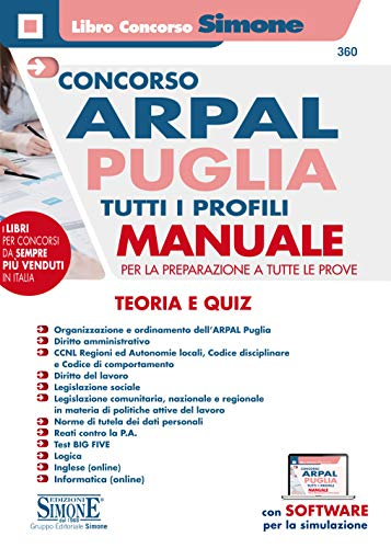 Concorso ARPAL Puglia. Manuale per la preparazione a tutte le prove. Teoria e quiz. Con software di simulazione