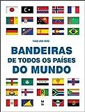 Bandeiras de todos os países do mundo (Portuguese Edition)
