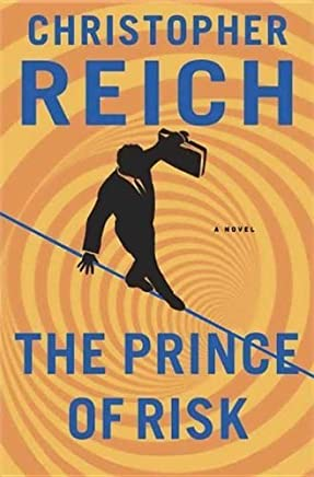 The Prince of Risk by Christopher Reich (2014-01-02)