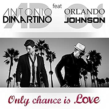 Only Chance Is Love (feat. Orlando Johnson)
