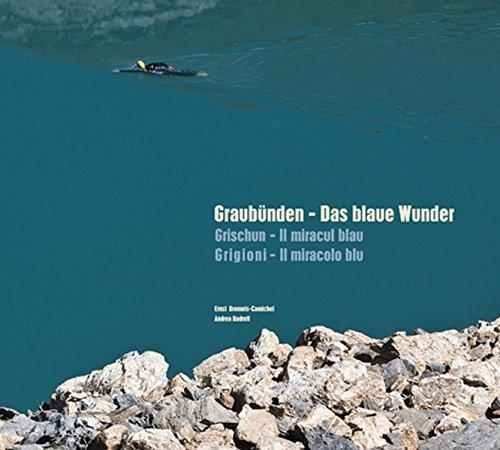 Graubünden - Das blaue Wunder