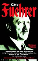 The Fuhrer by Konrad Heiden(1999-01-01)