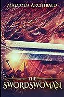 The Swordswoman (The Swordswoman Book 1)