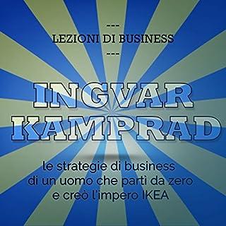 Ingvar Kamprad. Le strategie di business di un uomo che partì da zero e creò l'impero IKEA copertina