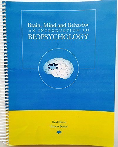 Brain, Mind and Behavior: An Introduction to Biopsychology