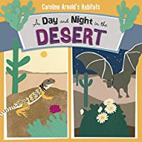 A Day and Night in the Desert (Habitats)