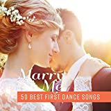 Marry Me – 50 Best First Dance Songs for Your Wedding...