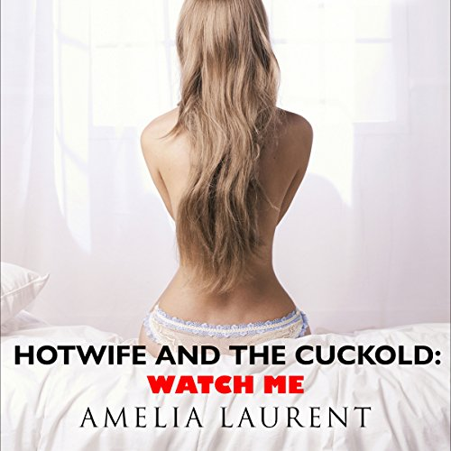 Hotwife and the Cuckold: Watch Me cover art