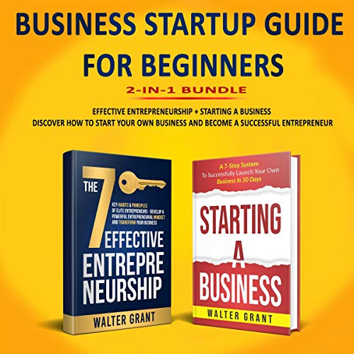 Business Startup Guide for Beginners: 2-in-1 Bundle Audiobook By Walter Grant cover art