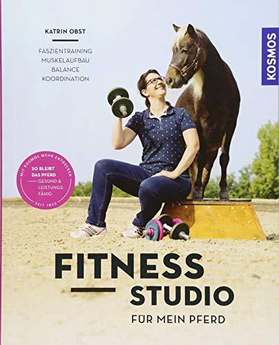 Fitnessstudio für mein Pferd: Faszientraining, Muskelaufbau, Balance, Koordination