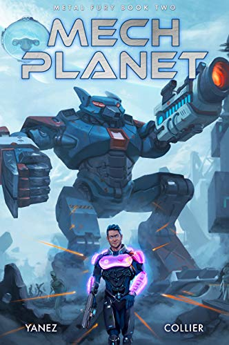 Mech Planet: A Mecha Space Opera Adventure (Metal Fury Book 2) (English Edition)