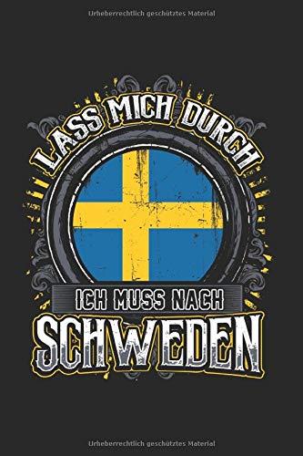 Lass Mich Durch Ich Muss Nach Schweden: Schweden & Angeln Notizbuch 6'x9' Liniert Geschenk für Schwedisch & Schwedische Flagge