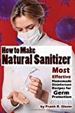 How to Make Natural Sanitizer: Most Effective Homemade Disinfectant Recipes for Germ Protection