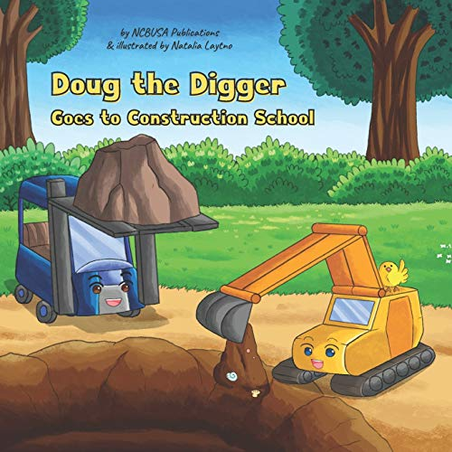 Doug the Digger Goes to Construction School: A Fun Picture Book For 2-5 Year Olds