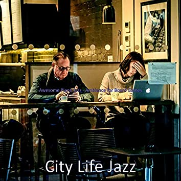 Awesome Piano Jazz - Ambiance for Board Games