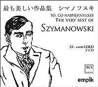 The Very Best Of Szymanowski: Wit / Polish Nationa Rso Sewen / Warsaw Co Camerata Q Bilinska(P) Etc