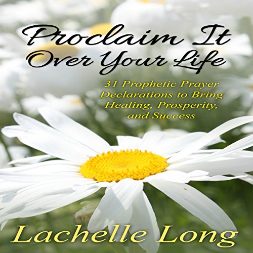 Proclaim It over Your Life audiobook cover art