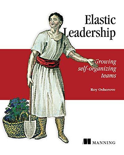 Elastic Leadership: Growing self-organizing teamsの詳細を見る