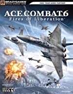 Ace Combat 6 - Fires of Liberation Official Strategy Guide de BradyGames